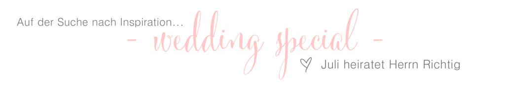 WeddingSpecial auf julisperfectthings